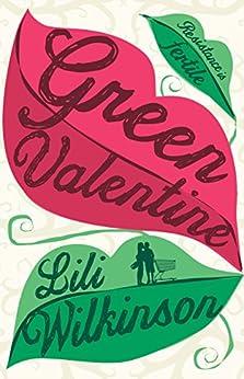 Green Valentine by [Wilkinson, Lili]