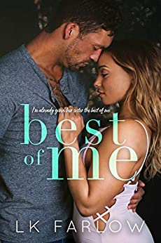 Best of Me: An Enemies-to-Lovers Standalone Romance by [Farlow, LK]