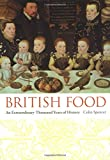 British Food: An Extraordinary Thousand Years of History (Arts and Traditions of the Table)