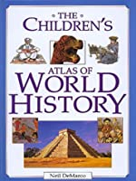 The Children's Atlas of World History (Stand-Alone)