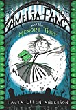 Amelia Fang and the Memory Thief (The Amelia Fan
