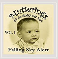 Vol. 1-Mutterings of An Angry Old Fart: Falling Sk