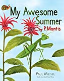 MY AWESOME SUMMER BY P MANTIS