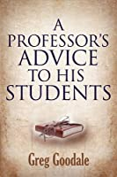 A Professor's Advice to His Students