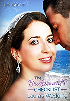 Laura's Wedding: The Bridesmaid's Checklist (BCL Book 1) by [Castle, K.T., Rivera, Victor Alberto]