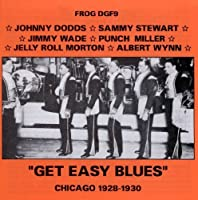 Get Easy Blues: Chicago 1928-1930 by Various Artists (1998-06-23)