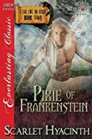 Pixie of Frankenstein: Siren Publishing Everlasting Classic Manlove (A Tail Like No Other)