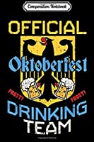 Composition Notebook: Official Drinking Team Oktoberfes German Beer Fest Journal/Notebook Blank Lined Ruled 6x9 100 Pages