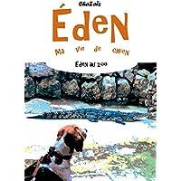 Au zoo. (Eden, ma vie de chien. t. 1) (French Edition)