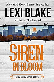 Siren in Bloom (Texas Sirens Book 6) by [Blake, Lexi, Oak, Sophie]