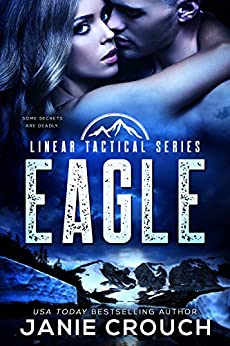 Eagle: A Linear Tactical Romantic Suspense Standalone by [Crouch, Janie]