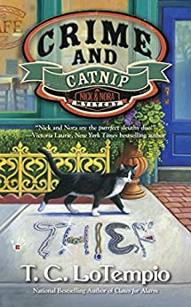 [LoTempio, T.C.]のCrime and Catnip (A Nick and Nora Mystery)