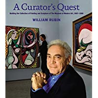 A Curator's Quest: Building the Museum of Modern Art's Painting and Sculpture Collection, 1967-1988