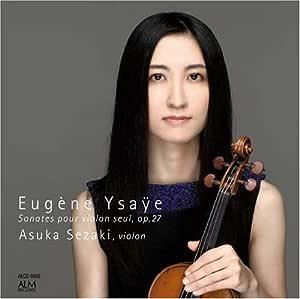 イザイ:無伴奏ヴァイオリン・ソナタ op. 27