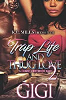 Trap Life and Thug Love: A Hood Certified Tale 2