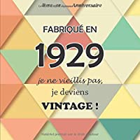 Le livre d'or de mon anniversaire, Fabriqué en 1929 Je ne vieillis pas, je deviens Vintage !: Joyeux anniversaire 90 ans, 68 pages, Format carré 21,59 x 21,59 cm