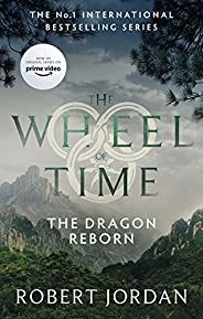 The Dragon Reborn: Book 3 of the Wheel of Time (soon to be a major TV series)