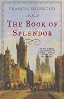 The Book of Splendor: A Novel