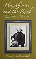 Hawthorne And The Real: Bicentennial Essays