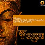 Kama- Aesthetic and Erotic Pleasure (Osho Meditation)