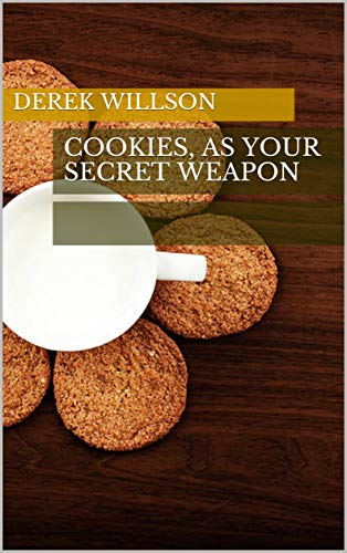 Cookies, as your secret weapon...