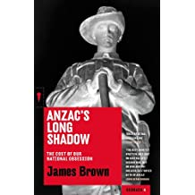 Anzac's Long Shadow: The Cost of Our National Obsession (Redback)
