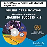 74-343 Managing Projects with Microsoft Project 2013 Online Certification Video Learning Made Easy