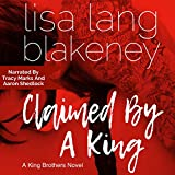 Claimed by a King: The King Brothers: The Fixer Series, Book 4