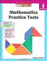 Scholastic Study Smart Mathematics Practice Tests, Level 3 Mathematics