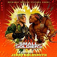 Small Soldiers: Original Motion Picture Score