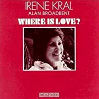 Where Is Love? by Irene Kral (2003-04-22)