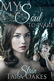 STAIN (My Soul to Wake Book 1) by [Oakes, Tara]