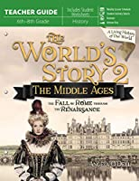 The World's Story 2: The Middle Ages: The Fall of Rome Through the Renaissance, 6th-8th Grade