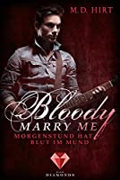 Bloody Marry Me 4: Morgenstund hat Blut im Mund