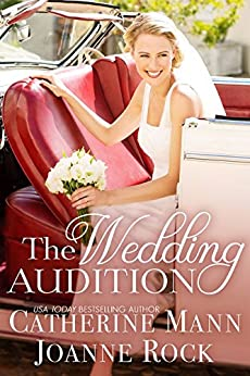 The Wedding Audition (Runaway Brides Book 2) by [Mann, Catherine, Rock, Joanne]