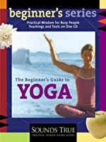 The Beginner's Guide to Yoga (The Beginner's Guides)