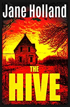 The Hive: A dark, spine-chilling thriller to keep you turning pages by [Holland, Jane]