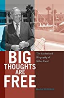 Big Thoughts Are Free: The Authorized Biography of Milan Panic