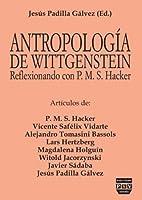 Antropología filosófica de Wittgenstein : reflexionando con P.M.S. Hacker