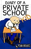 A Diary of a Private School Kid: Funny Illustrated children's book for ages 9-12 (English Edition)