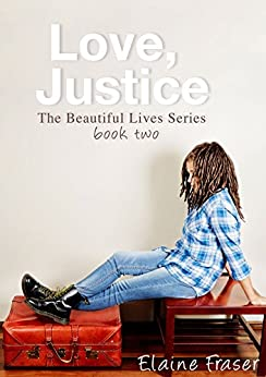 Love, Justice (The Beautiful Lives Series Book 2) by [Fraser, Elaine]