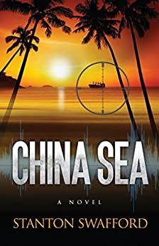 [Swafford, Stanton]のChina Sea: A Novel (English Edition)