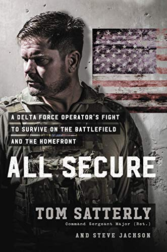 All Secure: A Delta Force Operator's Fight to Survive on the Battlefield and the Homefront (English Edition)