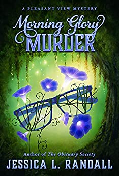 Morning Glory Murder: A Pleasant View Estates Mystery by [Randall, Jessica L.]