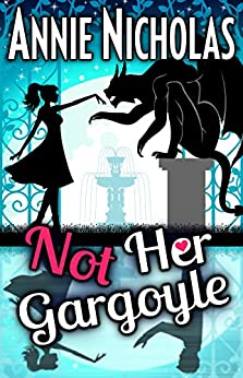 Not Her Gargoyle: Shifter Romance (Not This Series Book 4) by [Nicholas, Annie]