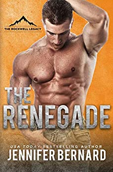 The Renegade (The Rockwell Legacy Book 3) by [Bernard, Jennifer]