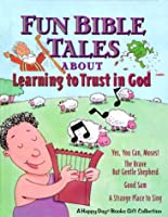 Fun Bible Tales About Learning to Trust in God (Happy Books)