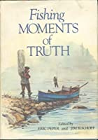 Fishing Moments of Truth