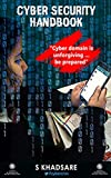 Cyber Security HandBook :: Cyber Domain is Unforgiving Be Prepared (English Edition)