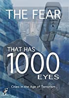 Fear That Has 1000 Eyes: Cities in the Age of [DVD] [Import]